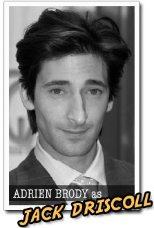 Adrien Brody as Jack Driscoll