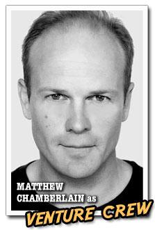 Matthew Chamberlain as Venture Crew